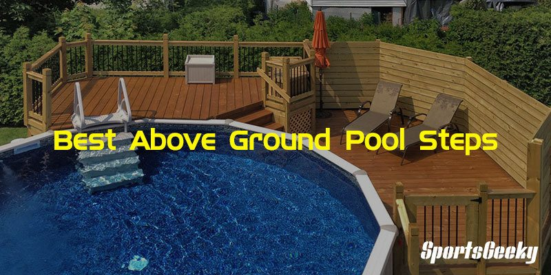 Best Above Ground Pool Steps