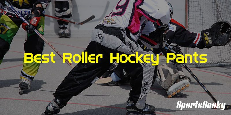 Best Roller Hockey Pants