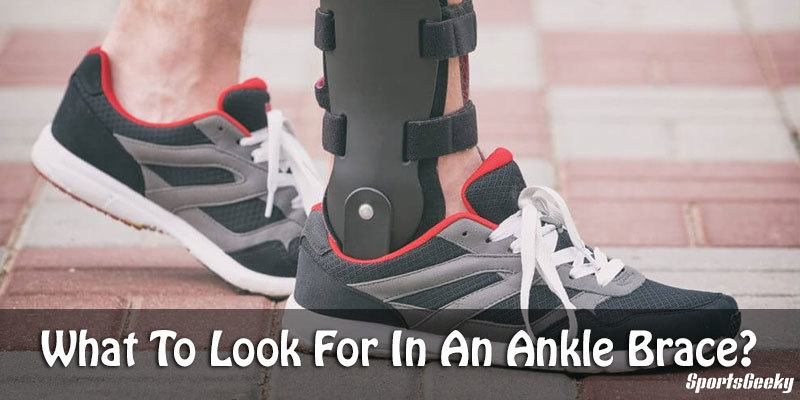 What To Look For In An Ankle Brace