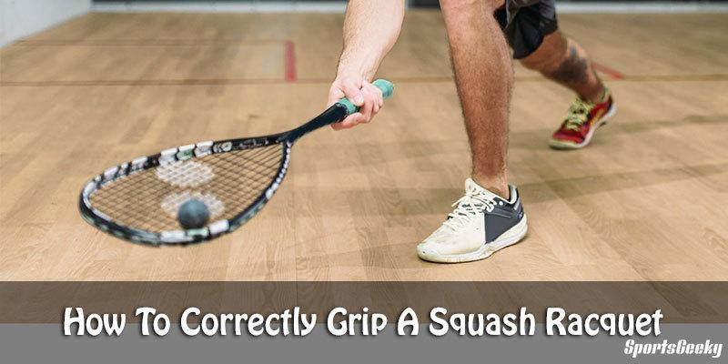 How To Correctly Grip A Squash Racquet